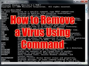 Remove virus using Command Prompt, Cmd tricks, remove virus without using antivirus Steps to Remove Virus Using Command Prompt, cmd