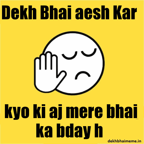dekh bhai happy birthday