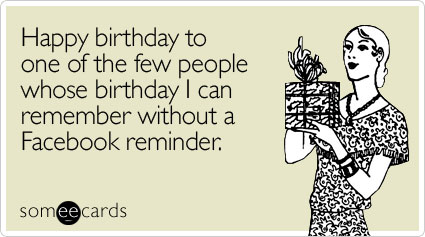 Happy One Few People Birthday Ecard Someecards