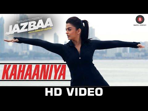Kahaaniya Song - Jazbaa | Lyrics and Video | Aishwarya Rai Bachchan