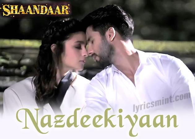 Nazdeekiyaan Lyrics - Shaandaar | Nikhil Paul, Neeti Mohan
