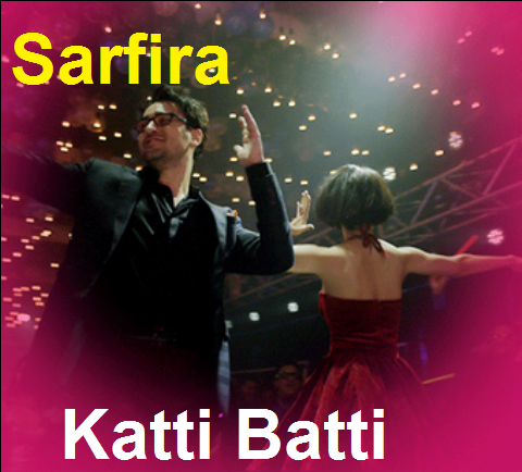 Sarfira Song Lyrics - Katti Batti | Imran Khan, Kangana Ranaut