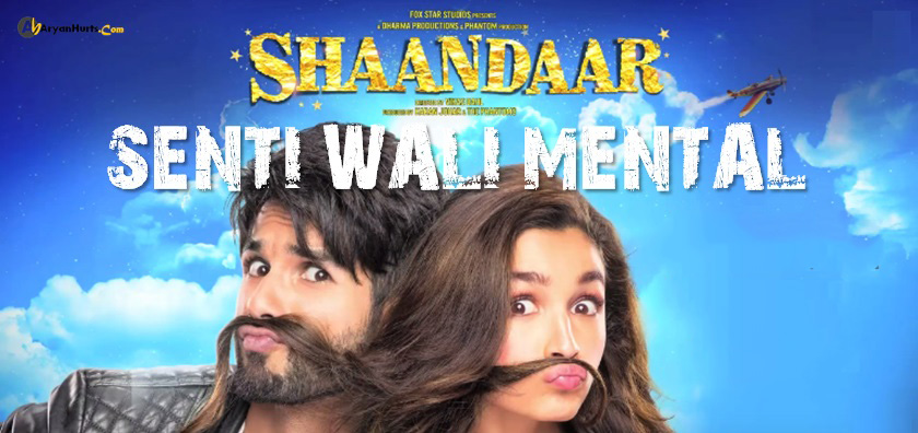 Senti Wali Mental Lyrics - Shaandaar | Arijit Singh