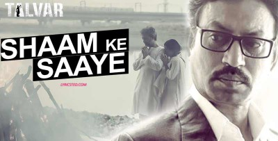 Shaam Ke Saaye Song Lyrics - Arijit Singh | Talvar