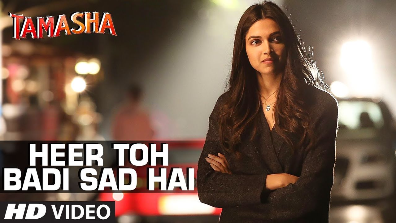 Heer Toh Badi Sad Hai Song Lyrics and Video | Tamasha Movie Song | A. R. Rahman