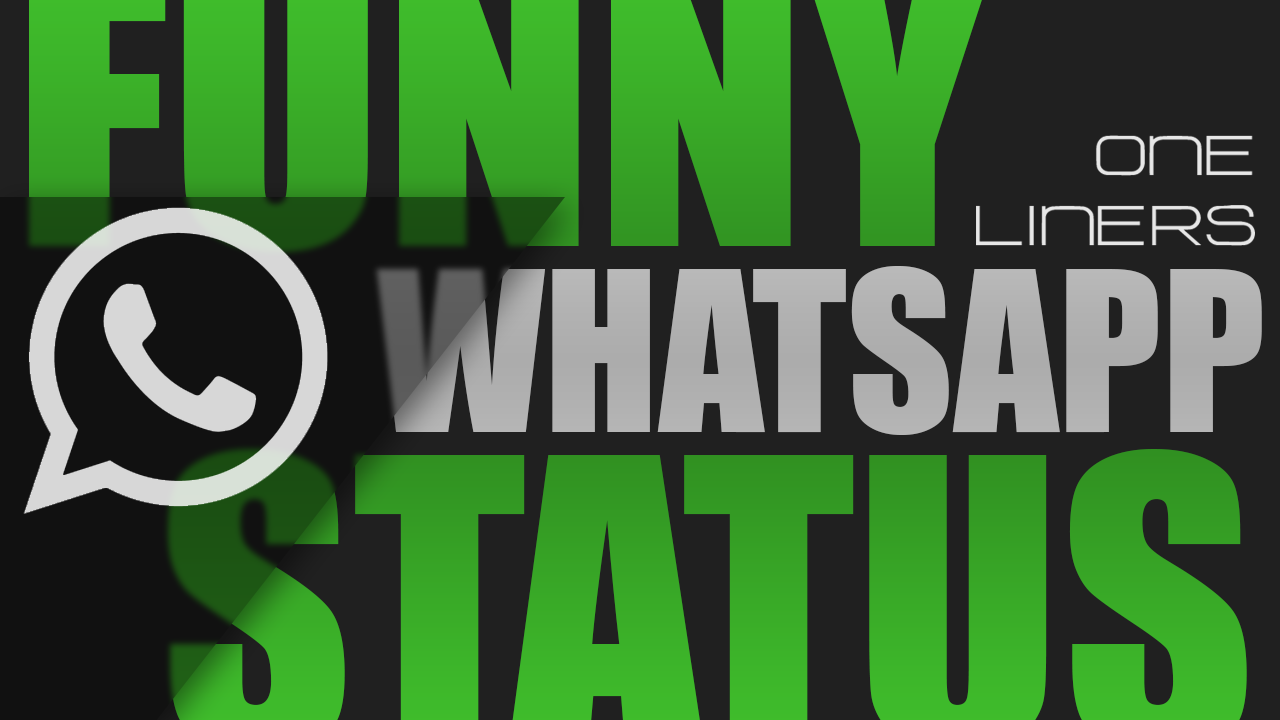 Whatsapp Status Funny | Best Funny Status, One Liner