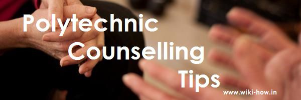 Polytechnic Counselling Tips - Points to Keep in Mind