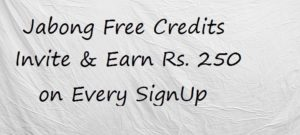Jabong Rs. 250 Free Credits Trick to Earn Unlimited Money 100% Worked