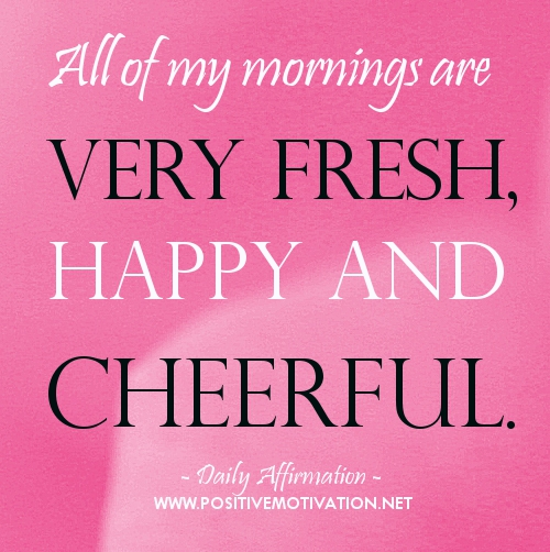all mornings are cheerful