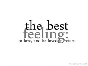 best feeling to be loved by someone