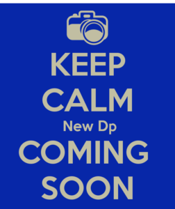 keep calm new dp coming soon