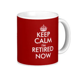 keep calm retire now pic
