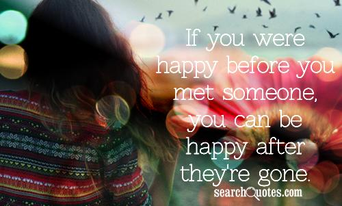 stay happy when they are gone