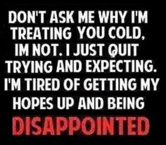 tired of being disappointed