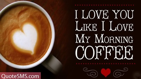 love like morning coffee wish